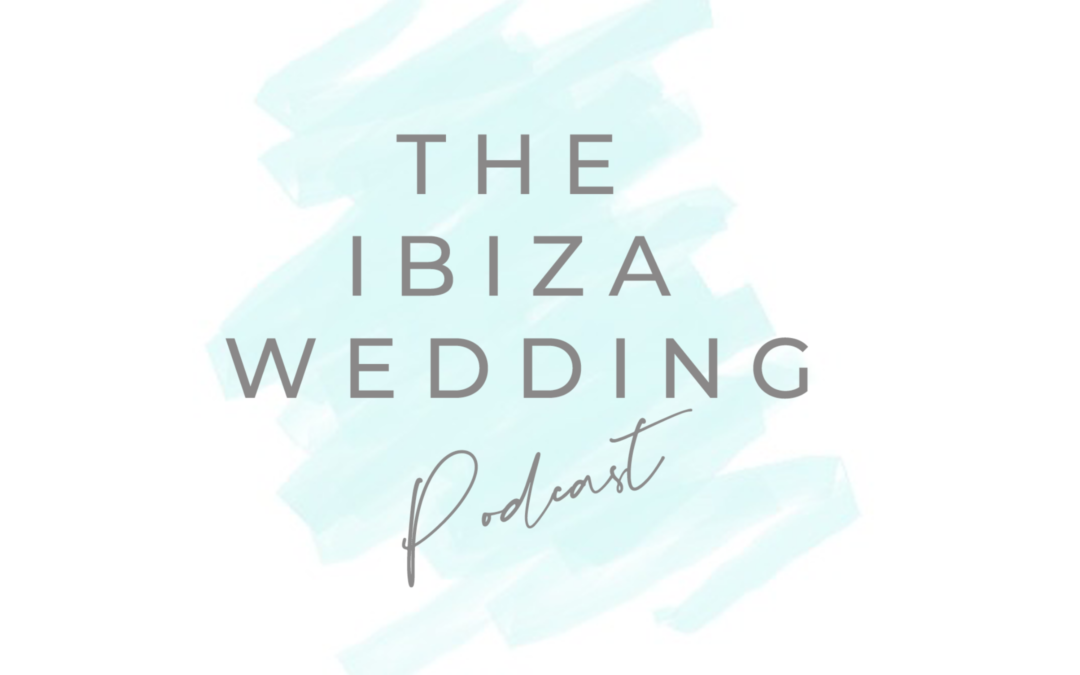 Ibiza Wedding Podcast